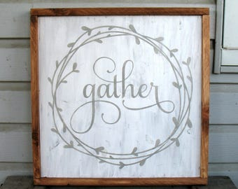 Gather sign, wooden sign, farmhouse sign, framed sign, 18x18
