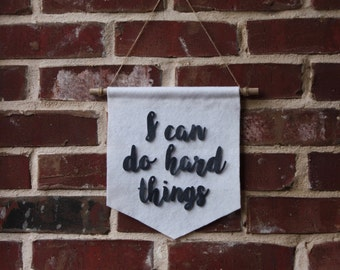 I Can Do Hard Things Banner- Wall Banner- Felt Wall Decor