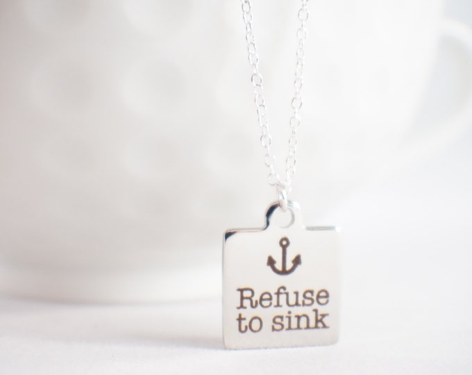 Refuse To Sink - Inspriational jewelry - scripture pendant - anchor necklace- Anchor pendant