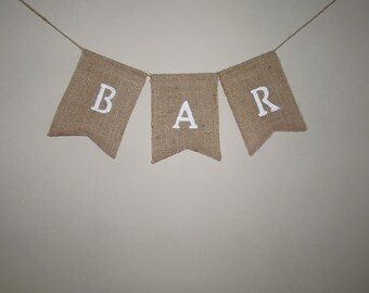 "Burlap  ""Bar"" banner, wedding signs, country barn wedding decor. Rustic bar sign, tiki bar sign"