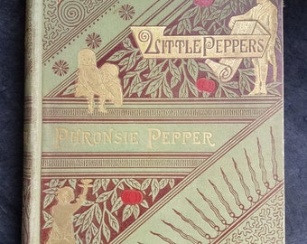 1897 Phronsie Pepper by Margaret Sidney - First Edition - The Five Little Peppers Series - Illus. by Jessie McDermott