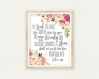 Bible Verse Printable For God So Loved The World, John 3:16, Scripture Wall Art, Bible Verse Printable, Christian Nursery Art, Floral Bible
