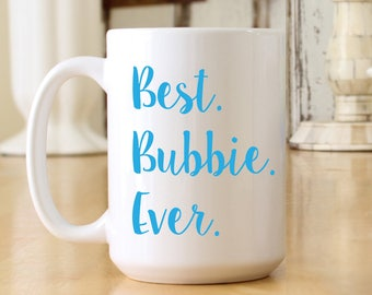 Best Bubbie Ever Large Jumbo 15 oz Coffee Mug - Print Color & Font Choices Available - Great Gift for Bubbie or Bubbe (OHC168)
