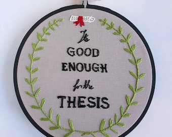 It's Good Enough for the Thesis | Grad School Mantra & Motivation | Wall Hanging Hoop Art