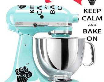 Keep Calm and Bake On KitchenAid vinyl decal stickers