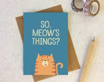 Cat Greeting Card - funny cat card - cat lover card -  So, Meow's Things?- cat pun - cat notecard - best friend card - cute cat - ginger cat