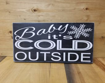 Baby It's Cold Outside Sign-Christmas Decor-Rustic Holiday Sign