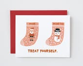 Treat Yourself. Christmas Card for Singles. Christmas Stockings.