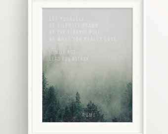 """Rumi Print - """"Let yourself be drawn..."""" -Quote - Forest Trees in Fog, Nature, Motivation, Spiritual, Inspirational quotes."""