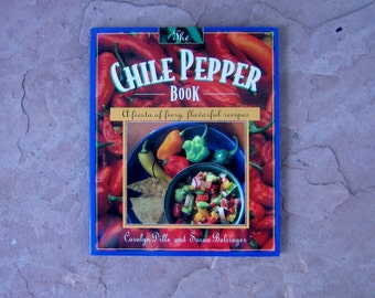 Chile Pepper Cookbook, The Chile Pepper Book by Carolyn Dille and Susan Belsinger, 1994 Vintage Cook Book