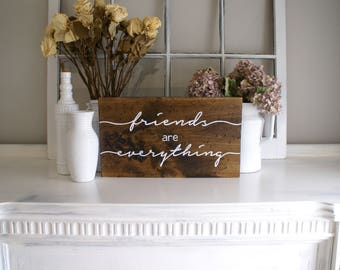 Friends Are Everything Rustic Wooden Sign  |  Hand Lettered  |  Home Decor  |  Gift Idea  |  Farmhouse Style