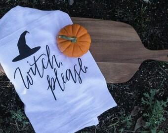 Witch Please Flour Sack Tea Towel, Kitchen Humor, Thanksgiving Decor, Fall Decor