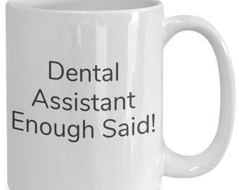 Dental assistant enough said! mug