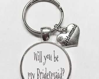 Wedding Gift, Bridesmaid Will You Be My Bridesmaid Wedding Gift Quote Keychain