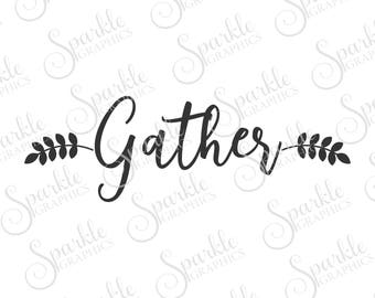 Gather SVG, Thanksgiving, Fall, Grateful, Autumn, Clipart Svg Dxf Eps Png Silhouette Cricut Cut File Commercial Use