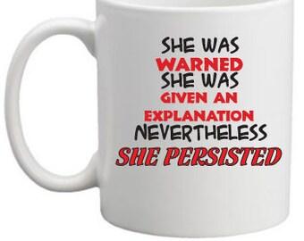 She Persisted Mug #Resist Large 15oz Coffee Mug