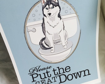Put the Seat Down Husky - 8x10 Eco-friendly Print