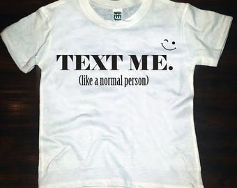 Text Me Like A Normal Person tee