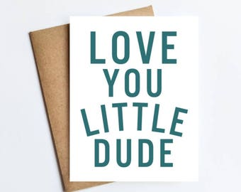 Love You Little Dude - NOTECARD - FREE SHIPPING!