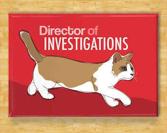 Cat Magnet - Director of Investigations - Funny Cat Refrigerator Magnets Gifts