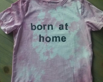 SALE: organic Born at home t shirt, stamped organic children's clothing 2-4t
