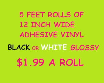 Adhesive Vinyl - Outdoor Vinyl - Craft Vinyl - Permanent Vinyl  - Black Vinyl - White Vinyl