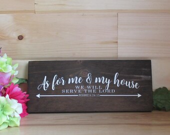 As for me & my house we will serve the Lord.  Ready to ship painted wooden sign.  Joshua 24:15.  Spiritual, inspirational sign.
