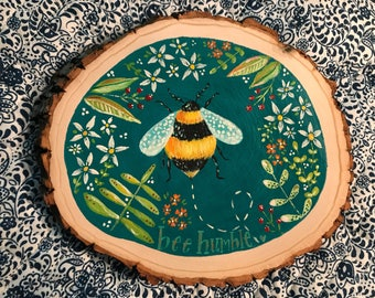 Bee Humble, Wood slice bumble bee hand painted floral sign