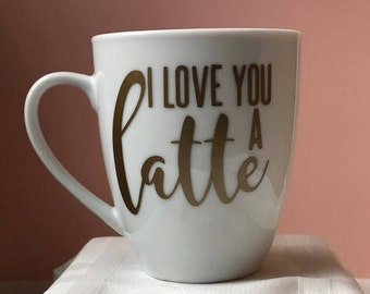 Coffee Mug - I Love You A Latte
