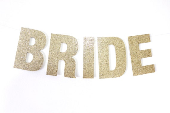 BRIDE Banner - Glitter Letters. Bachelorette Party Decor. Dorm Decor. Wedding. Bridal Shower. Engagement Party. Wedding Decorations.