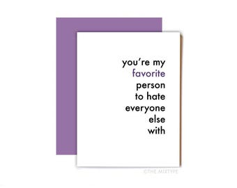 Funny Friend Card, Anytime Card, Any Occasion - Hate Everyone