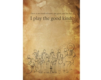 """Jazz Quote,Louis Armstrong,Spirit of jazz,""""There is two kinds of music, the good, and the bad. I play the good kind"""",A3 size print"""