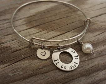 It Is What It Is Bangle - It Is What It Is Bracelet - Keep Calm Jewelry - I/H&B
