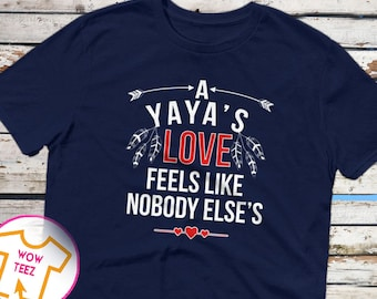 Yaya Shirt Mother's Day Yaya A Yaya's Love Customized Yaya Shirt Yaya Gift Gift for Yaya Yaya TShirt Cute Gift for Yaya Mother's Day