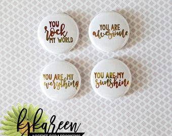 """Badge 1 """"- You Rock My World Multitons *."""