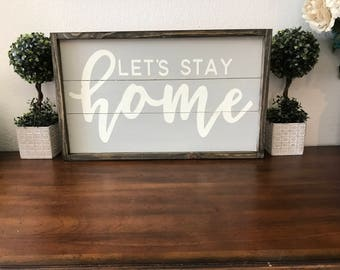 Let's Stay Home Wooden Sign,Home Decor,Let's Stay Home Sign, Joanna Gaines,Fixer Upper,Farmhouse Style,Wedding Gift, Housewarming,Wood Sign