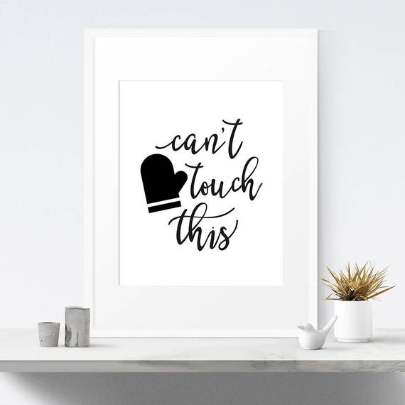 Can't Touch This Printable, Kitchen Wall Art, Home Decor, Gift For Her, Funny Art, Kitchen Puns, Kitchen Poster, Oven Mitt Funny by Etsy