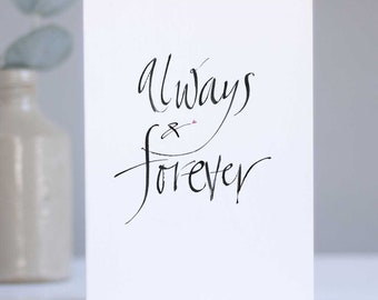 Always & Forever card - modern calligraphy - anniversary card - valentine's card - couples card - wedding card