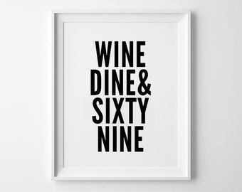 Wine Dine Sixty Nine Print, wall art prints, typography poster, black and white, minimalist, wall decor