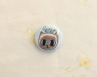 Siamese Please Cat Pin / Siamese Cat Pin / Siamese Cat Buttons / Cat Pins / Cat Buttons / Siamese Cats / Cat Badge