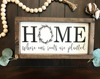 Home Sign / Where our roots are planted  / Home wreath / Wreath sign / Home Sign / Home Decor / Wreath framed sign