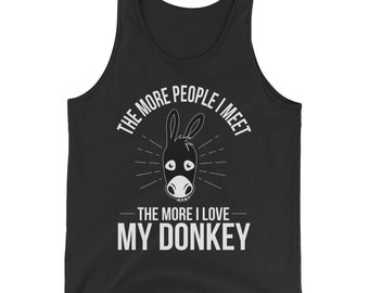 More People I Meet The More I Love My Donkey Tank Top