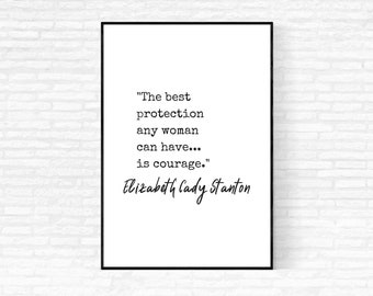 Elizabeth Cady Stanton Quote Print - DIGITAL DOWNLOAD - The Best Protection Any Woman Can Have Printable Quote - Feminist Quote Print Poster