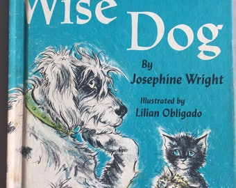 WISE DOG by Josephine Wright ills. Lilian Obligado Copyright 1966 Vintage Kid's Picture Book