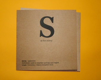 S is for sorry. i'm sorry i was a complete idiot. Typography - Hand crafted art card.