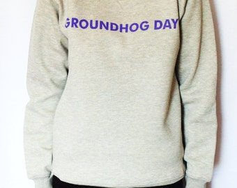 Bill Murray Groundhog Day Movie Womens Fashion Slogan Sweater / Sweatshirt