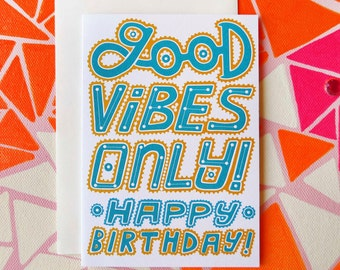 Good Vibes Only! Typographical Birthday Card