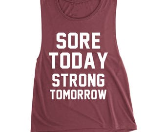 Sore Today Strong Tomorrow Tank - Workout Tank - Fitness Tank - Muscle Tank - Athletic Tank