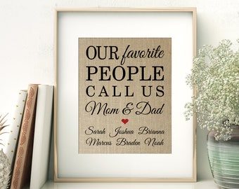 Our Favorite People Call Us Mom and Dad with Names of Children | Gift for Dad Mom Grandpa Grandma from Kids | Burlap Print