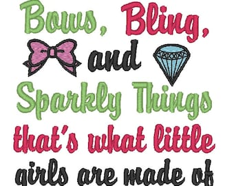 Instant Download: Bows, Bling and Sparkly Things That's What Little Girls Are Made Of Embroidery Design